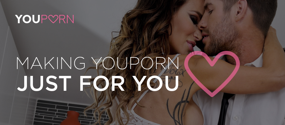 Making YouPorn just for You