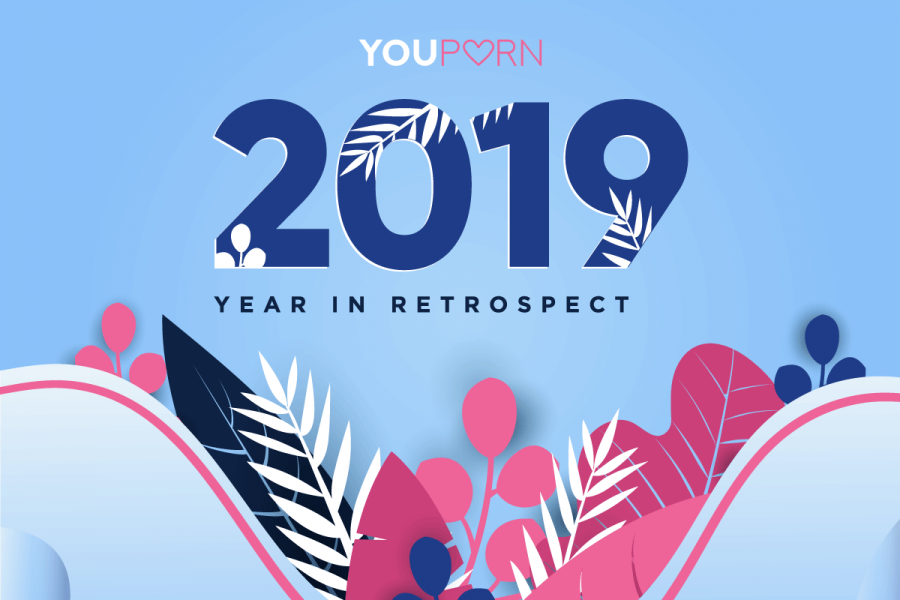 YouPorn 2019 Year In Retrospect